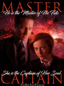 Book Cover: He is the Master of His Fate, She is the Captain of Her Soul by ScullyLikesScience