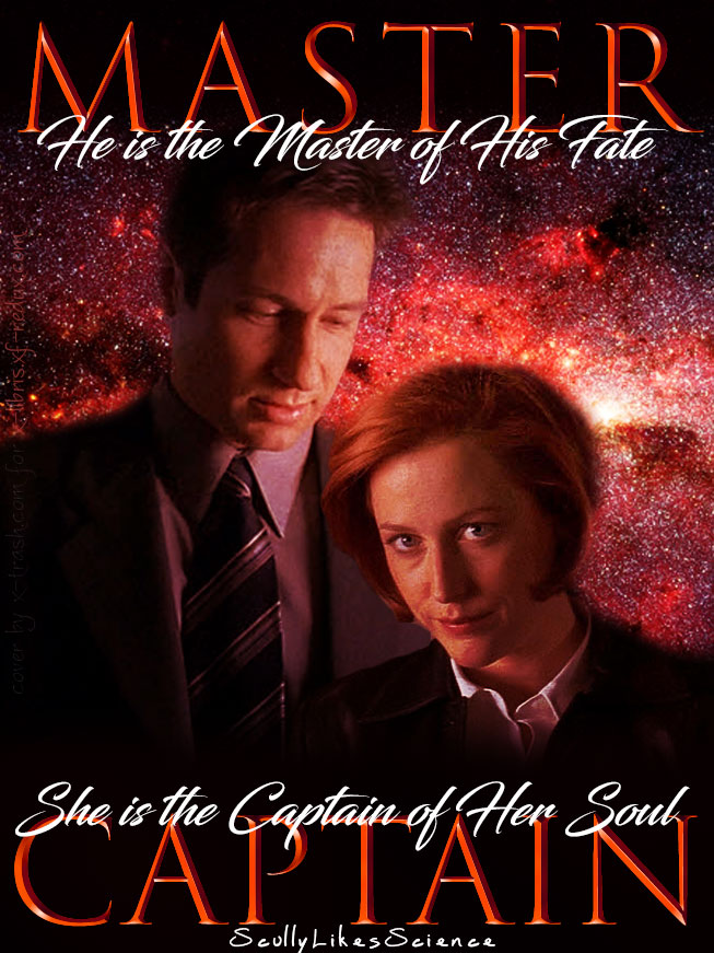 He is the Master of His Fate, She is the Captain of Her Soul by ScullyLikesScience