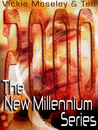 New Millennium Series by Vickie Moseley & Ten