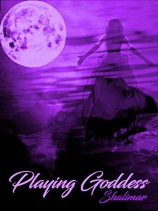 Book Cover: Playing Goddess by Shalimar