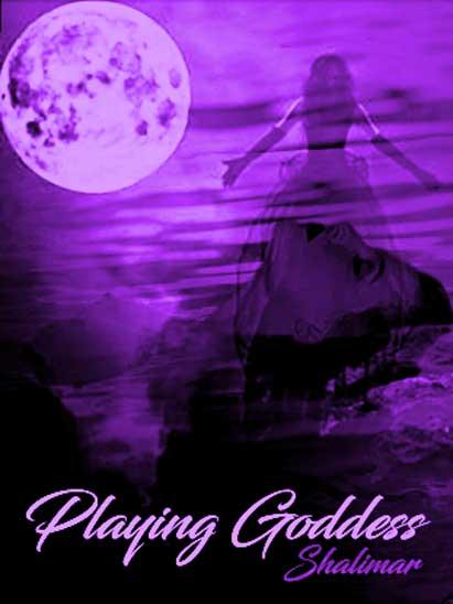 Playing Goddess by Shalimar