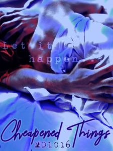 Book Cover: Cheapened Things by MD1016