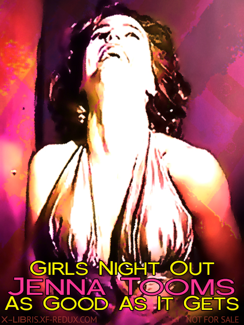 Book Cover: Girls' Night Out & As Good As It Gets by Jenna Tooms