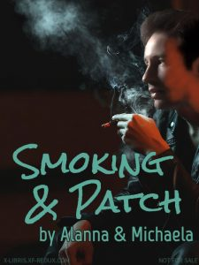 Book Cover: Smoking & Patch by Alanna & Michaela