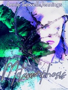 Book Cover: Metamorphosis by Annie Sewell-Jennings