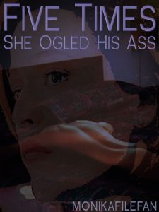 Book Cover: Five Times She Ogled His Ass by MonikaFileFan