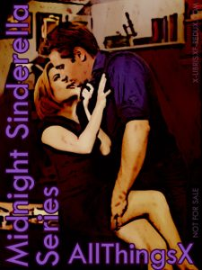 Book Cover: Midnight Sinderella Series by AllThingsX