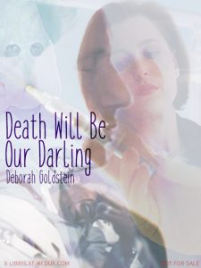 Book Cover: Death Will Be Our Darling by Deborah Goldstein
