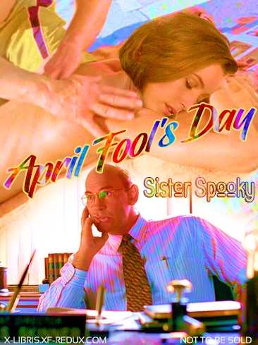 April Fool's Day by Sister Spooky