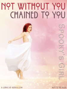 Book Cover: Not Without You & Chained to You by Spooky's Girl