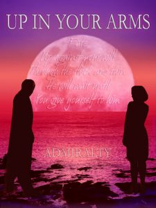 Book Cover: Up In Your Arms by Admiralty