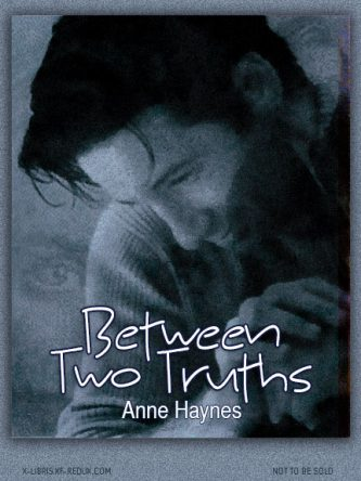 Between Two Truths by Anne Haynes