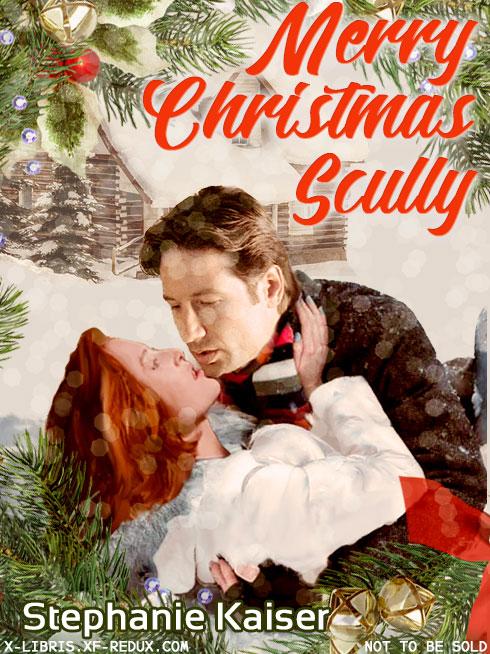 Book Cover: Merry Christmas, Scully by Stephanie K