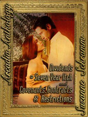 Arcadiafics: Dividends, Seven Year Itch & CC&Rs by Suzanne Schramm