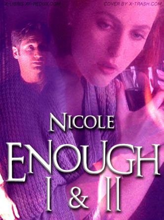 Enough I & II by Nicole